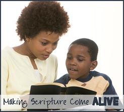 Makign Scripture Come Alive