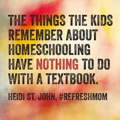 Heidi St. John homeschool quote
