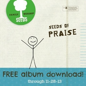Seeds of Praise FREE CD Download