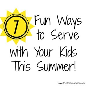 Serve With Your Kids This Summer