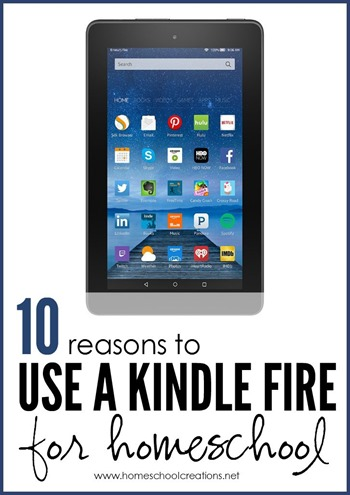 10 reasons to use a kindle fire for homeschool - Homeschool Creations