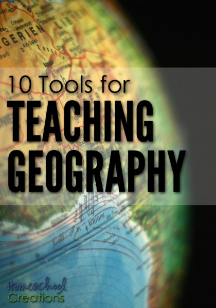 10 tools for teaching geography - hands on ways to incorporate geography learning