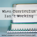 Questions to ask and consider when curriculum isn't working for your children {or you as the teacher}.