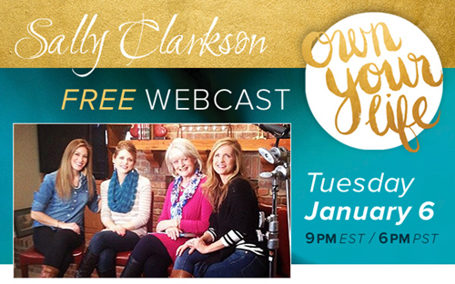 Own Your Life free webcast with Sally Clarkson