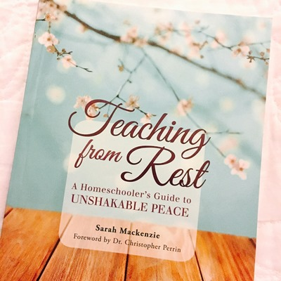 Teaching from Rest by Sarah Mackenzie