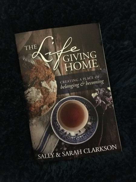 The Life Giving Home by Sally Clarkson