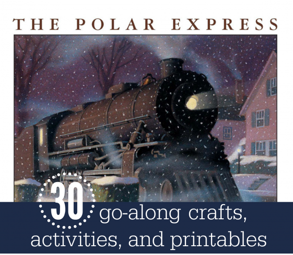 Over 30 go-along crafts, activities, and printables for The Polar Express